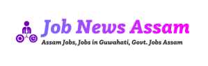 Job News Assam
